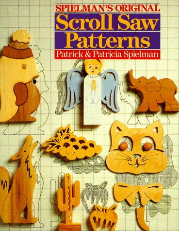 Spielman's Original Scroll Saw Patterns, Patrick Spielman, Patricia Spielman