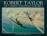 Robert Taylor - Air Combat Paintings (071539889X) by Walker, Charles