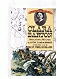 Clara Barton: Healing the Wounds (History of the Civil War Series) (0382240499) by Dubowski, Cathy East