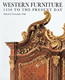 Western Furniture: 1350 to the Present Day (185177372X) by Wilk, Christopher