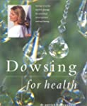 Dowsing for Health and Vitality: Turn...