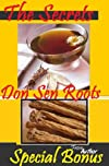 Secrets of Don Sen Roots: with Bonus Healing Energizing Recipes (Planet Herbs)