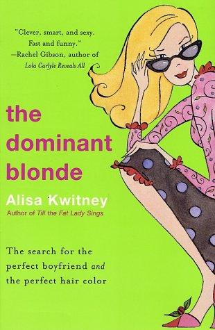 The Dominant Blonde, Alisa Kwitney