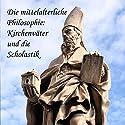 Die mittelalterliche Philosophie: Kirchenväter und die Scholastik Hörbuch von August Messer Gesprochen von: Jan Koester