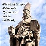 Die mittelalterliche Philosophie: Kirchenväter und die Scholastik | August Messer