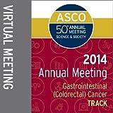 2014 Annual Meeting Virtual Meeting: Gastrointestinal (Colorectal) Cancer