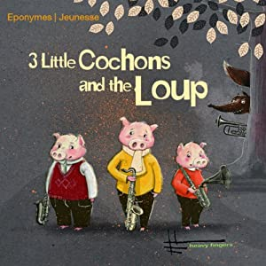 3 little cochons and the loup Audiobook