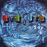 Songtexte von Erasure - I Say I Say I Say
