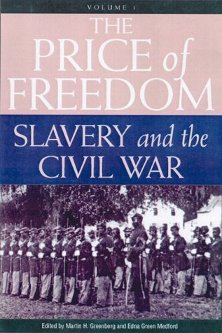 The Price of Freedom: Slavery and the Civil War - Volume I (The Price of Freedom, Slavery and the Civil War Vol 1)