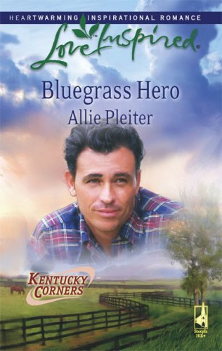 Bluegrass Hero (Love Inspired #458), ALLIE PLEITER