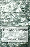 Image of Wilkie Collins Classics: The Moonstone & Woman In White