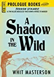 img - for A Shadow in the Wild (Prologue Books) book / textbook / text book