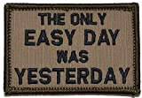 The Only Easy Day Was Yesterday, Navy Seal Motto - 2x3 Morale Patch (Coyote Brown with Black)