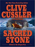 Clive Cussler Sacred Stone: A Novel of the Oregon Files (Wheeler Large Print Books)