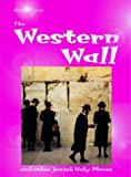 img - for The Western Wall (Holy Places) book / textbook / text book