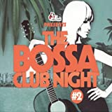 Bossa Club Night Vol.2 (2CD) Ralph von Richthoven DJ (Various)