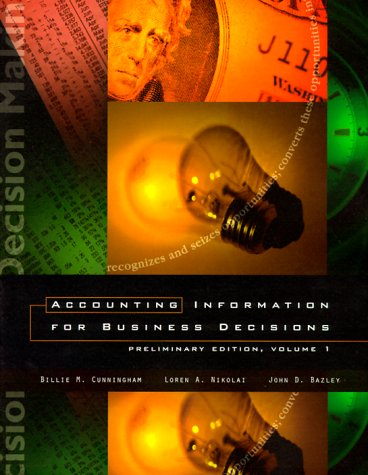 Accounting Information for Business Decisions: Preliminary Edition