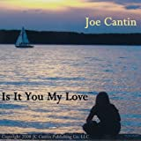 "Is It You My Love (MP3 Music) By Joe Cantin          Buy new: $0.99     Customer Rating:       First tagged ""sweetest day"" by Sisco"