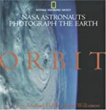 img - for Orbit: Nasa Astronauts Photograph The Earth book / textbook / text book