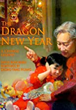 The Dragon New Year: A Chinese Legend (Chinese Legends Trilogy)