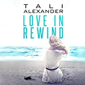 Love in Rewind: Audio Fools, Book 1 | Tali Alexander