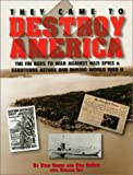 img - for They Came to Destroy America: The FBI Goes to War Against Nazi Spies & Saboteurs During World War 2 book / textbook / text book