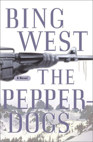 Pepperdogs : A Novel, FRANCIS J. WEST, BING WEST