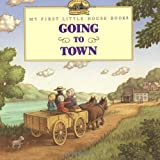 img - for Going to Town (My First Little House) book / textbook / text book