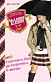 Gallagher Academy -Tome 4 - Espionnera bien qui espionnera le dernier