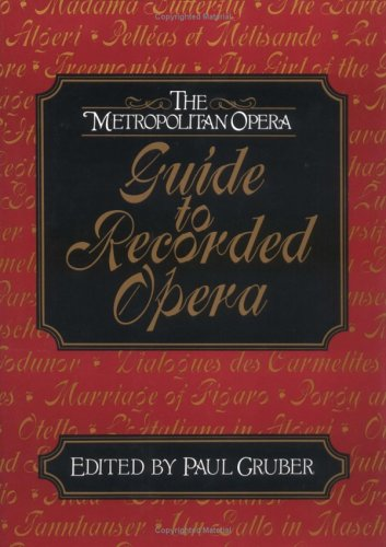 The Metropolitan Opera Guide to Recorded Opera