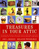img - for Treasures in Your Attic: An entertaining, informative, down-to-earth guide to a wide range of collectibles and antiques from the hosts of the popular PBS show book / textbook / text book