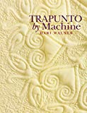 img - for Trapunto by Machine - Print on Demand Edition by Hari Walner (1-Apr-2010) Paperback book / textbook / text book