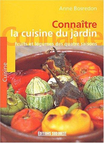 Livre conna tre la cuisine du jardin fruits et l gumes for Livre cuisine legumes