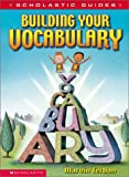 Scholastic Guide: Building Your Vocabulary (0439285615) by Terban, Marvin