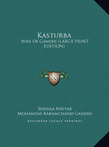 Kasturba: Wife of Gandhi (Large Print Edition)