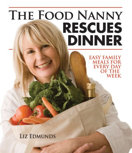 The Food Nanny Rescues Dinner Easy Family Meals for Every Day of the Week093528916X