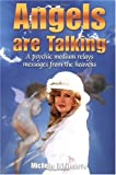 Angels Are Talking: A Psychic Medium Relays Messages from the Heavens