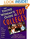 The Young Woman's Guide to the Top Colleges: What You Need to Know to Make the Best Choice