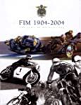 FIM 1904- 2004: 100 Years of Motocycling