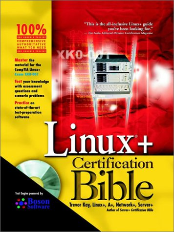 Linux+ Certification Bible