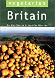 Vegetarian Britain: 700 Places to Eat and Sleep (1902259041) by Alex Bourke