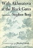 WITH AKHMATOVA AT THE BLACK GATES (0252008340) by Berg, Stephen