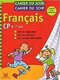 Cahier du jour, cahier du soir Français CP, 6-7 ans : Tout le programme, tous les exercices, les corrigés détachables