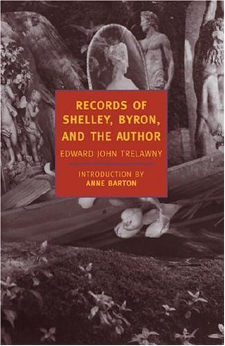 Records of Shelley, Byron, and the Author (New York Review Books Classics)