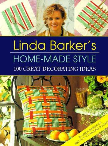 Linda Barker's Home-Made Style: 100 Great Decorating Ideas