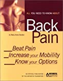 img - for All You Need to Know about Back Pain: Beat Pain, Increase Mobility and Know Your Options book / textbook / text book
