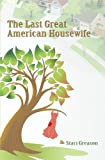 img - for The Last Great American Housewife book / textbook / text book
