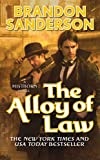 The Alloy of Law: A Mistborn Novel (Mistborn Trilogy)