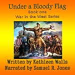 Under a Bloody Flag | Kathleen Walls