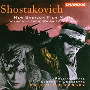 Shostakovich Babylon Film Musicsong-cycle From Jewish Folk Poetry from Chandos